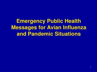 Emergency Public Health Messages for Avian Influenza and Pandemic Situations