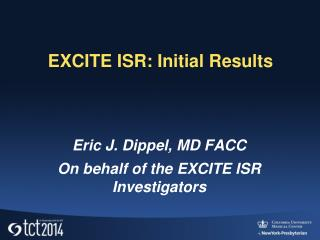 EXCITE ISR: Initial Results