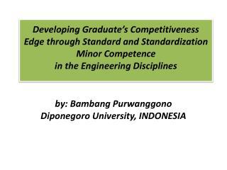 by: Bambang Purwanggono Diponegoro University, INDONESIA