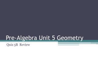 Pre-Algebra Unit 5 Geometry