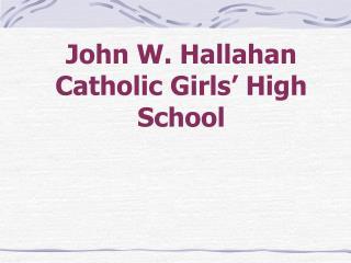 John W. Hallahan Catholic Girls' High School
