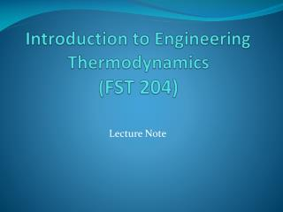 Introduction to Engineering Thermodynamics  ( FST 204)