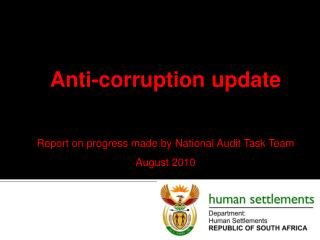 Anti-corruption update Report on progress made by National Audit Task Team August 2010