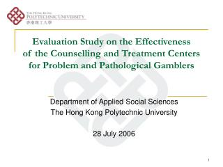 Evaluation Study on the Effectiveness  of the Counselling and Treatment Centers for Problem and Pathological Gamblers
