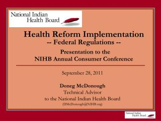 September 28, 2011  Doneg McDonough Technical Advisor  to the National Indian Health Board