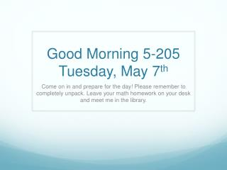 Good Morning 5-205 Tuesday, May 7 th