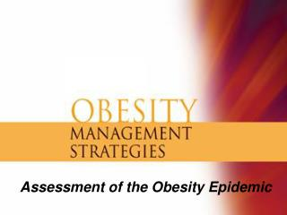 Assessment of the Obesity Epidemic