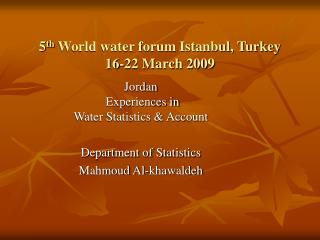 5 th  World water forum Istanbul, Turkey 16-22 March 2009