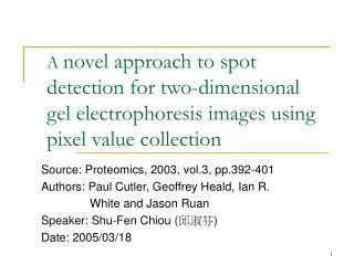 Source: Proteomics, 2003, vol.3, pp.392-401 Authors: Paul Cutler, Geoffrey Heald, Ian R.