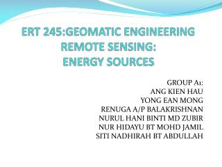 ERT 245:GEOMATIC ENGINEERING REMOTE SENSING: ENERGY SOURCES