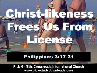 Christ-likeness Frees Us From License