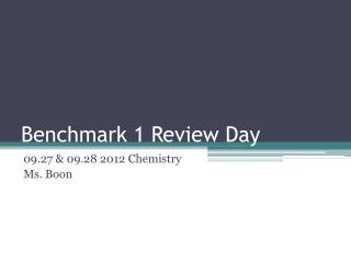 Benchmark 1 Review Day