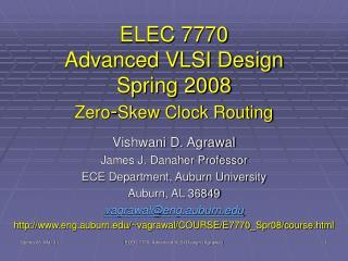 ELEC 7770 Advanced VLSI Design Spring 2008 Zero - Skew Clock Routing