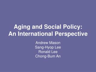 Aging and Social Policy: An International Perspective