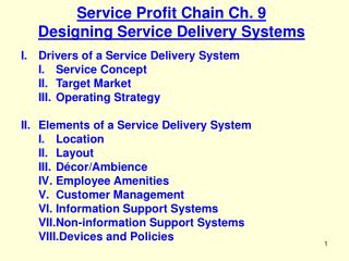 Service Profit Chain Ch. 9 Designing Service Delivery Systems