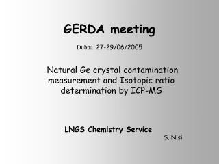 GERDA  meeting Dubna 27-29/06 /200 5