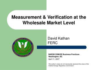 Measurement  Verification at the Wholesale Market Level