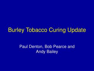 Burley Tobacco Curing Update