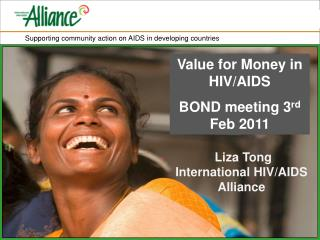 Value for Money in HIV/AIDS BOND meeting 3 rd  Feb 2011