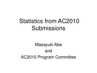 Statistics from AC2010 Submissions