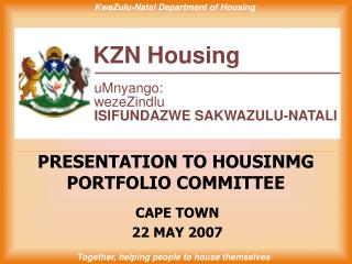 PRESENTATION TO HOUSINMG PORTFOLIO COMMITTEE