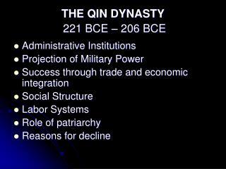 THE QIN DYNASTY 221 BCE – 206 BCE