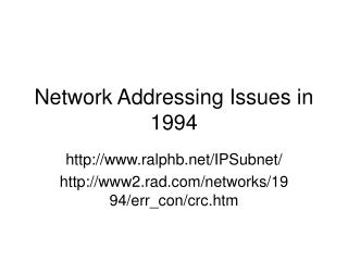 Network Addressing Issues in 1994