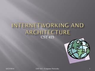 Internetworking and Architecture
