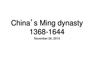 China ' s Ming dynasty 1368-1644