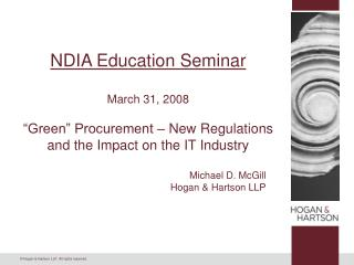 NDIA Education Seminar   March 31, 2008   Green  Procurement   New Regulations and the Impact on the IT Industry