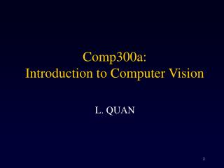 Comp300a:  Introduction to Computer Vision