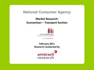 National Consumer Agency Market Research: Economiser – Transport Section  February 2011