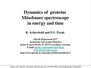Dynamics of  proteins  Mössbauer spectroscopy in energy and time K. Achterhold and F.G. Parak