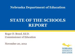 Nebraska Department of Education STATE OF THE SCHOOLS REPORT