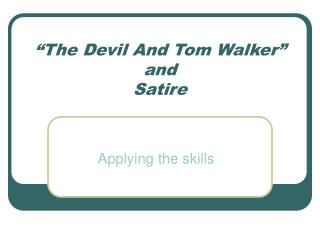 �The Devil And Tom Walker� and  Satire