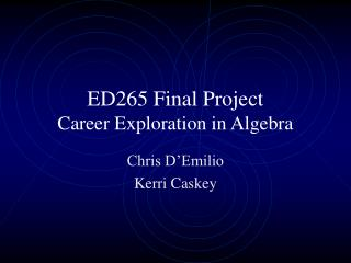 ED265 Final Project Career Exploration in Algebra
