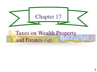 Taxes on Wealth Property and Estates