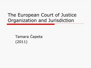 The European Court of Justice Organization and Jurisdiction
