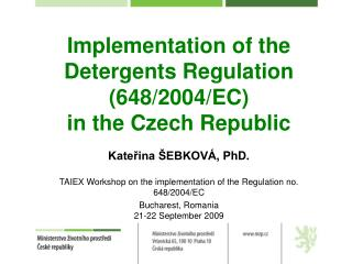 Implementation of the Detergents Regulation  (648/2004/EC) in the Czech Republic