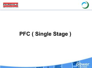 PFC ( Single Stage )