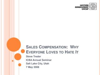 Sales Compensation:  Why Everyone Loves to Hate It