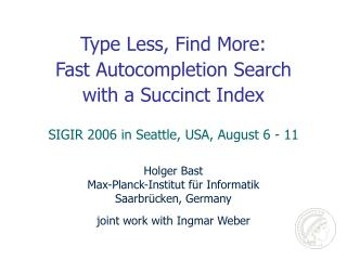 Type Less, Find More: Fast Autocompletion Search with a Succinct Index