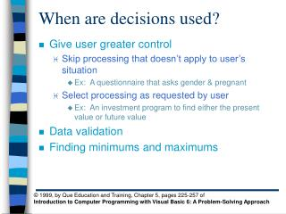 When are decisions used?
