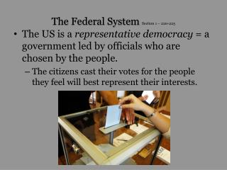 The Federal System  Section 1 – 220-225