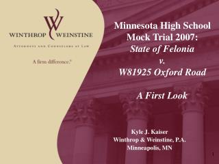 Minnesota High School Mock Trial 2007: State of Felonia  v. W81925 Oxford Road A First Look