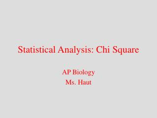 Statistical Analysis: Chi Square