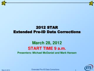 2012 STAR Extended Pre-ID Data Corrections