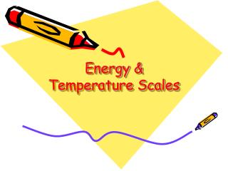 Energy &  Temperature Scales