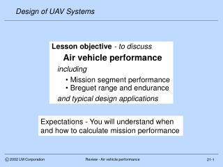 Expectations - You will understand when and how to calculate mission performance