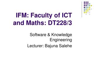 IFM: Faculty of ICT and Maths: DT22 8 /3